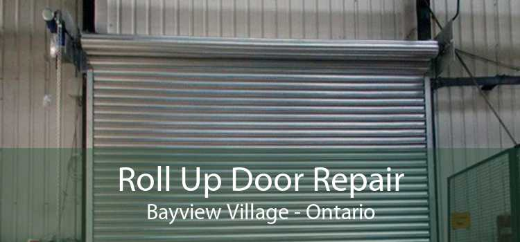 Roll Up Door Repair Bayview Village - Ontario
