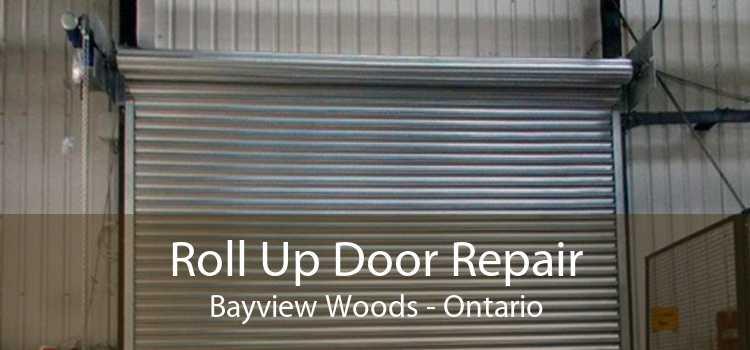 Roll Up Door Repair Bayview Woods - Ontario