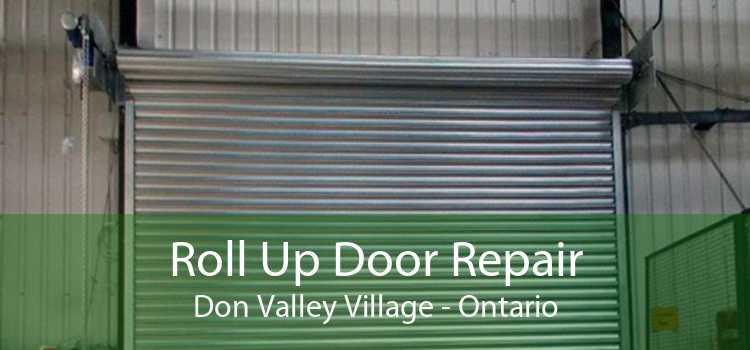 Roll Up Door Repair Don Valley Village - Ontario