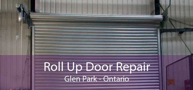 Roll Up Door Repair Glen Park - Ontario